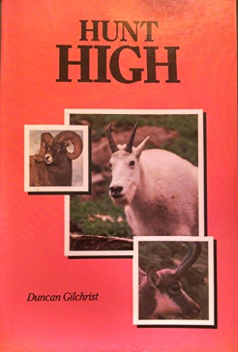 Hunt High -OUT OF PRINT (096227965X) by Duncan Gilchrist