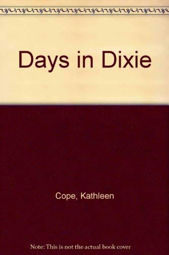 Days in Dixie [Jun 01, 1991] Cope, Kathleen and Sexton, Pam: Cope, Kathleen; Sexton, Pam [...