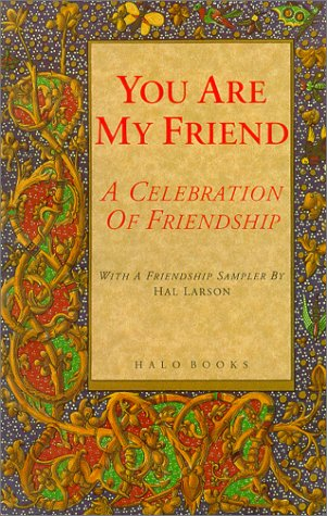 You Are My Friend: A Celebration of Friendship: Larson, Hal