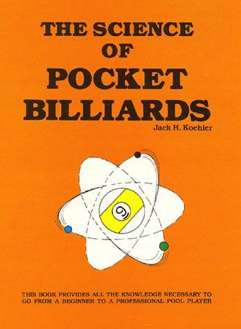 Science of Pocket Billiards: Koehler, Jack H.