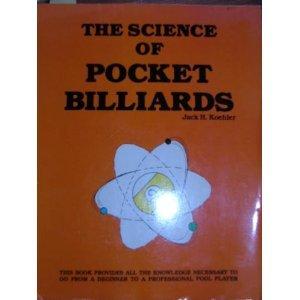 THE SCIENCE OF POCKET BILLIARDS: Koehler, Jack H.