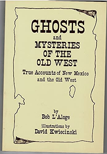 9780962294013: Ghosts and mysteries of the Old West: True accounts of New Mexico and the Old West