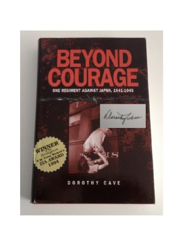 Beyond Courage: One Regiment Against Japan, 1941-1945: Cave, Dorothy