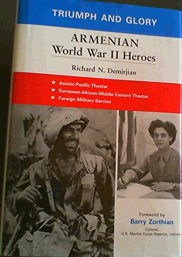 Triumph and Glory: Armenian World War ll Heroes: Demirjian, Richard N.