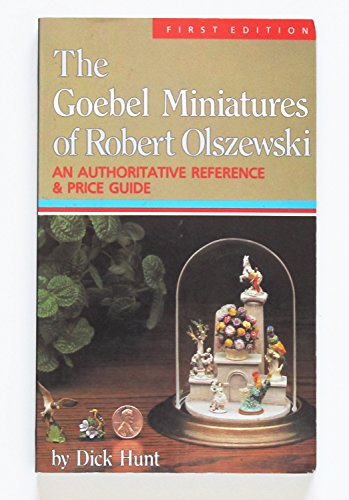 The Goebel Miniatures of Robert Olszewski: An Authoritative Reference and Price Guide {FIRST ...