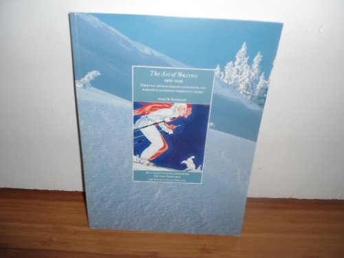 The Art of Skiing 1856-1936. Timeless enchanting illustrations and narrative of skiing's formativ...