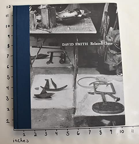 David Smith - Related Clues; Drawings, Paintings And Sculpture 1931-1964: Magdalena Dabrowski