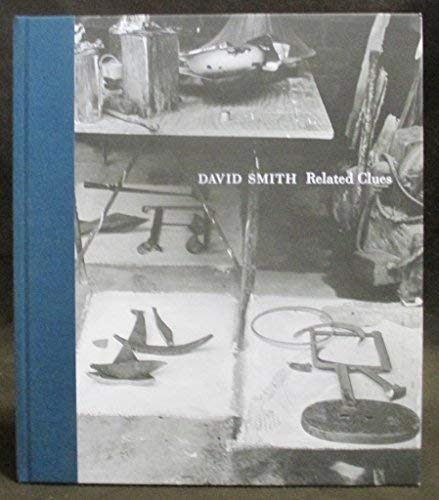 9780962302466: David Smith Related Clues : Drawings, Paintings & Sculpture 1931-1964.