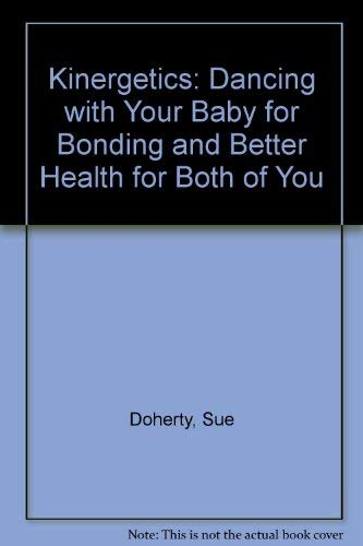 9780962303234: Kinergetics: Dancing With Your Baby for Bonding and Better Health for Both of You