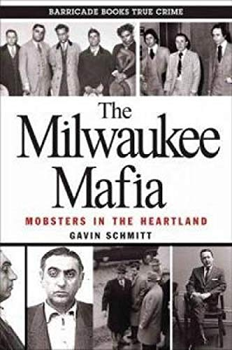 9780962303265: The Milwaukee Mafia: Mobsters in the Heartland
