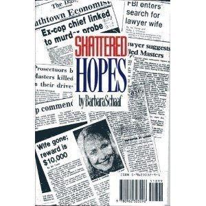 9780962303296: Shattered Hopes: A True Crime Story of Marriage, Murder, Corruption and Cover-Up in the Suburbs