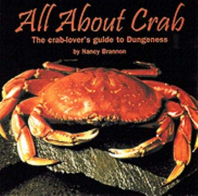 All About Crab, The Crab Lover's Guide: Carol Johnson Unser