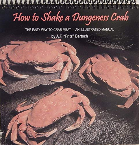 9780962303678: How to Shake a Dungeness Crab