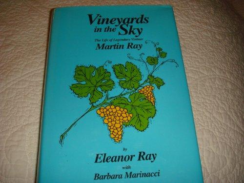 9780962304842: Vineyards in the Sky: The Life of Legendary Vintner Martin Ray