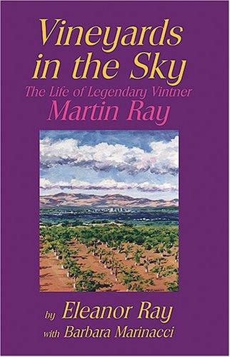 9780962304859: Vineyards in the Sky: The Life of Legendary Vintner Martin Ray