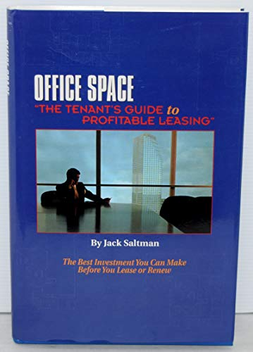 9780962305818: Office Space: The Tenants Guide to Profitable Leasing
