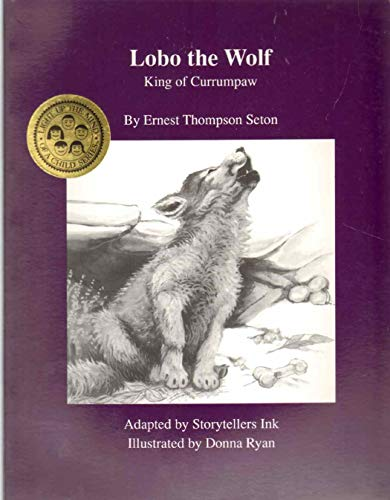 9780962307249: Lobo the Wolf: King of Currumpaw (Light Up the Mind of a Child Series)