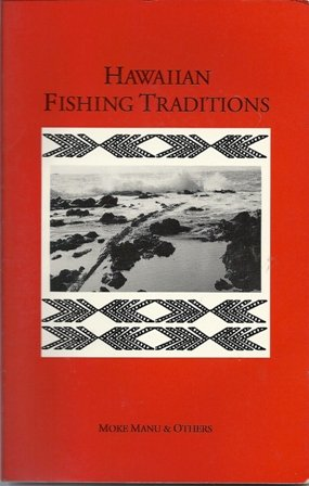 Hawaiian Fishing Legends with Notes on Ancient: Moke Manu; Editor-Dennis