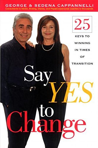 9780962310805: Say Yes to Change: 25 Keys to Winning in Times of Transition