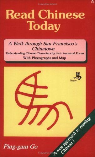 9780962311338: Read Chinese Today, a Walk Through San Francisco's Chinatown: Understanding Chinese Characters by Their Ancestral Forms With Photographs And Map