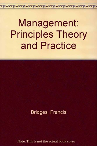 Management: Principles Theory and Practice: Francis Bridges