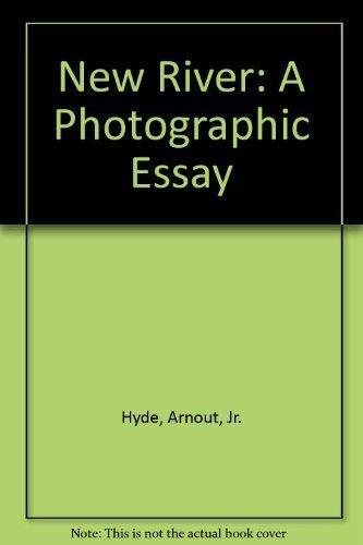 New River-A Photographic Essay: Arnout Hyde, Jr.