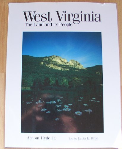 West Virginia: The Land and its People: Hyde, Arnout Jr. photo. Text by Lucia K. Hyde
