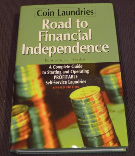 9780962317392: Coin Laundries--Road to Financial Independence: A Complete Guide to Starting and Operating Profitable Self-Service Laundries