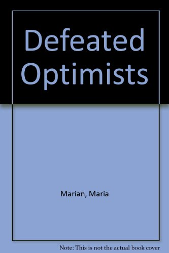 Defeated Optimists: Marian, Maria;Zaharia, Danina