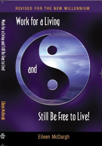 9780962319068: Work For A Living Still Be Free To Live-Revised for the New Millenium!