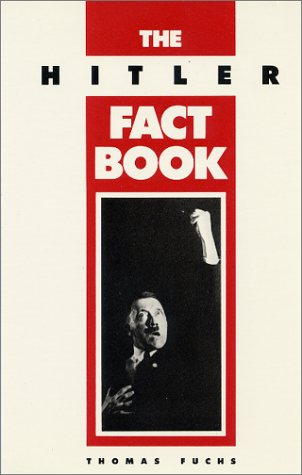 9780962320293: The Hitler Fact Book