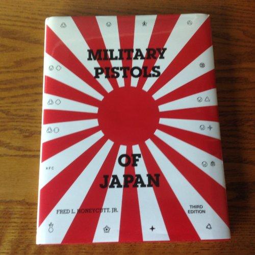 Military Pistols of Japan: Honeycutt, Fred L., Jr.