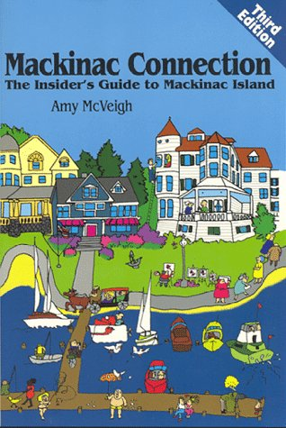 9780962321337: Mackinac Connection : The Insider's Guide to Mackinac Island