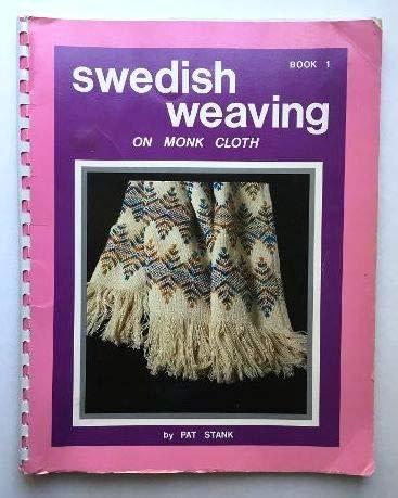Swedish Weaving on Monk's Cloth: Book 1;: Stank, Pat
