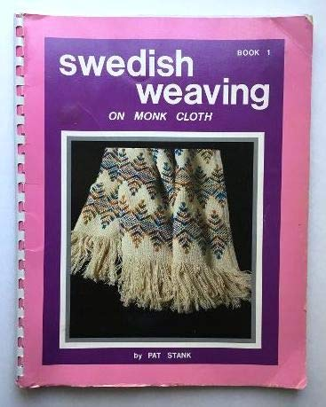 Swedish Weaving on Monk's Cloth: Book 1; Four Designs, 22 Different Patterns: Stank, Pat