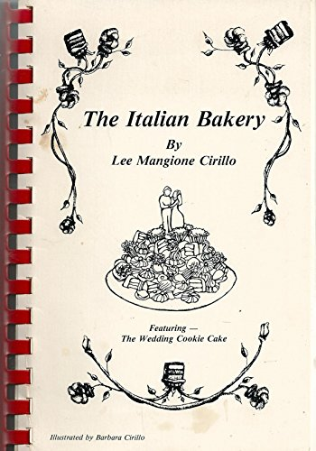 9780962322518: The Italian Bakery: Featuring the Italian Wedding Cookie Cake