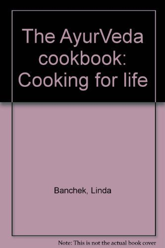 9780962325908: The AyurVeda cookbook: Cooking for life