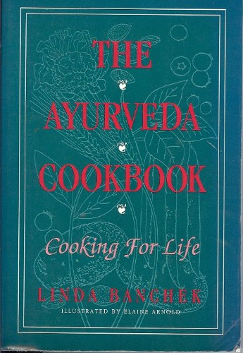 The AyurVeda Cookbook: Cooking for Life