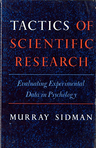 9780962331107: Tactics of Scientific Research: Evaluating Experimental Data in Psychology