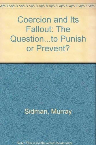 9780962331114: Coercion and Its Fallout