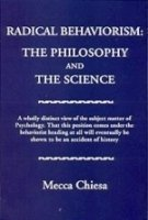 9780962331145: Radical Behaviorism: The Philosophy and the Science