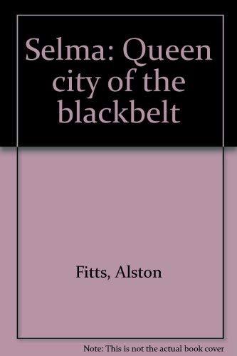 Selma: Queen city of the Blackbelt: Fitts, Alston