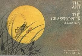 the ANT and the GRASSHOPPER: a LOVE STORY .Signed. *: SUSHIELA