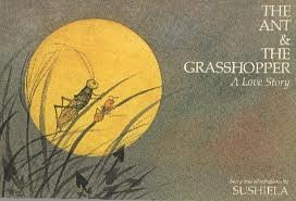 The Ant and the Grasshopper: A Love Story: Sushiela