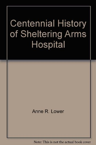 9780962337000: Sheltering Arms Hospital: A Centennial History (1889 - 1989)