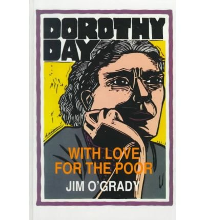 9780962338021: Dorothy Day: With Love for the Poor (Unsung Americans)