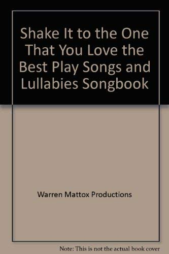 9780962338137: Shake It to the One That You Love the Best Play Songs and Lullabies Songbook