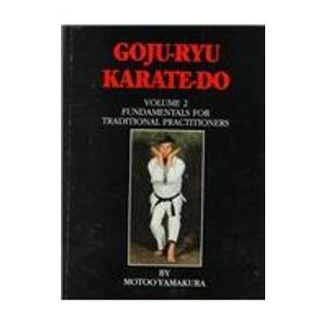 2: Goju Ryu Karate Do: Fundamentals for: Yamakura, Motoo