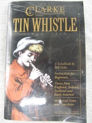 9780962345654: The Clarke Tin Whistle