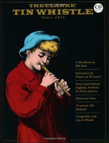 9780962345678: The Clarke Tin Whistle: Deluxe Edition (Book & CD)